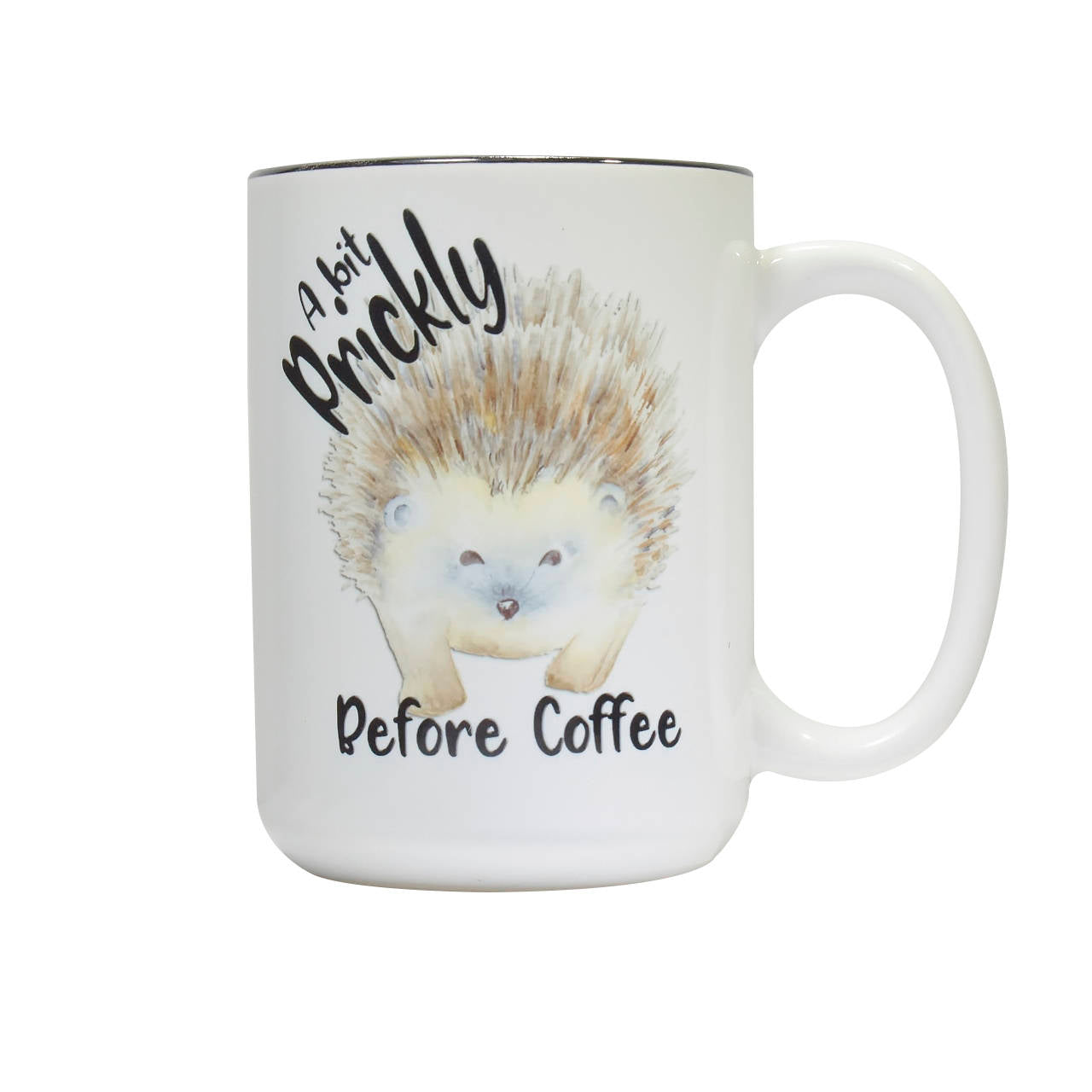 Hedgehog coffee mug Prickly Before Coffee Funny Birthday Husband Dad Gift for Him