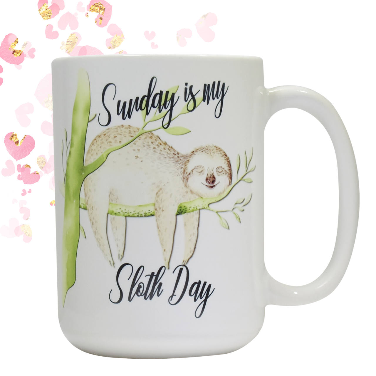 Sunday is my Sloth Day coffee mug | Friend Gift | Coworker Gift | Funny coffee Cup Gift | Sloth Gift | Gifts under 20 | Funny Handmade Gift