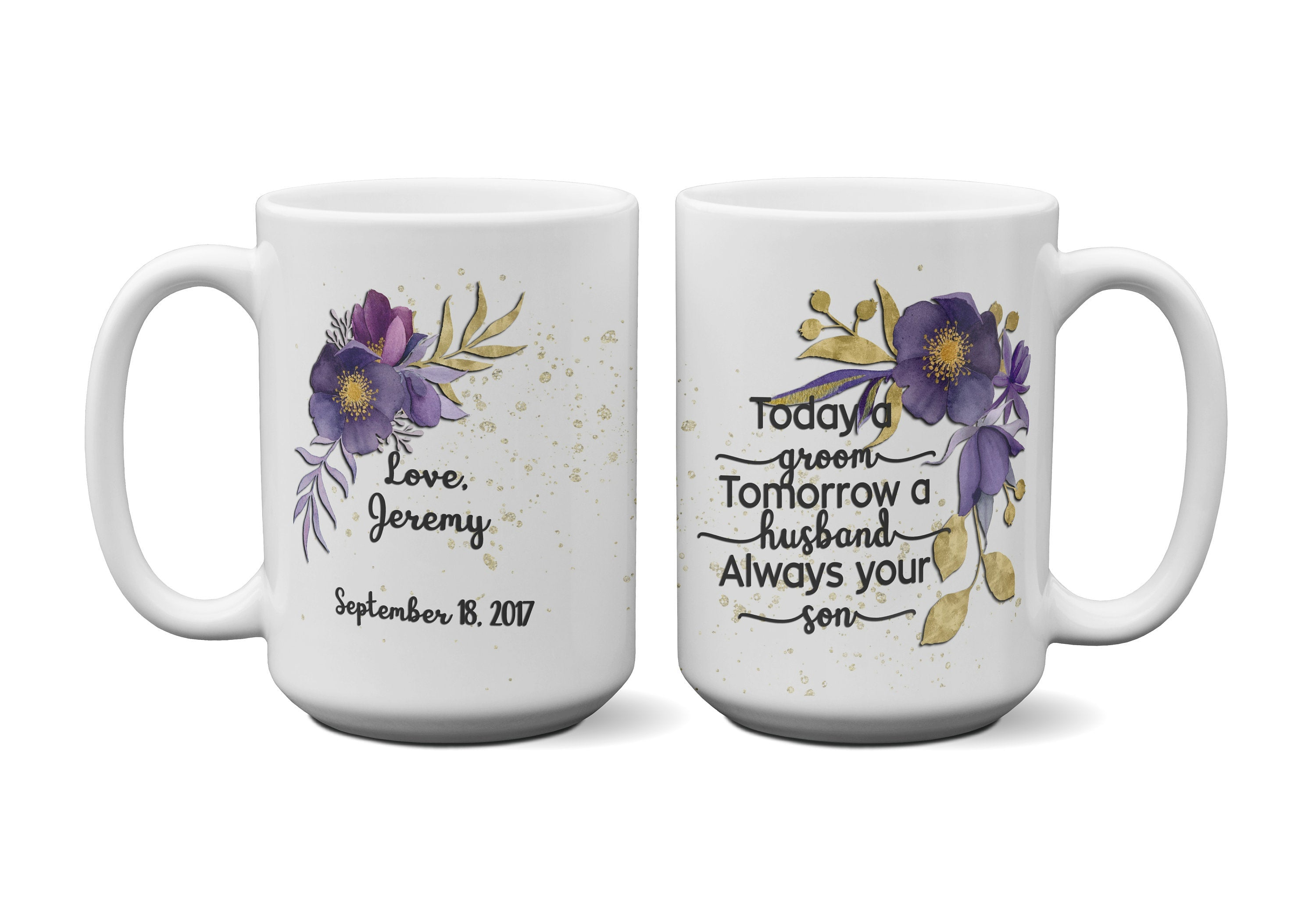Mother Father Coffee Mug Gift Today a Groom - Always your Son 15 oz coffee mug | Parent Thank you Wedding Gift | Custom Wedding Coffee Mug