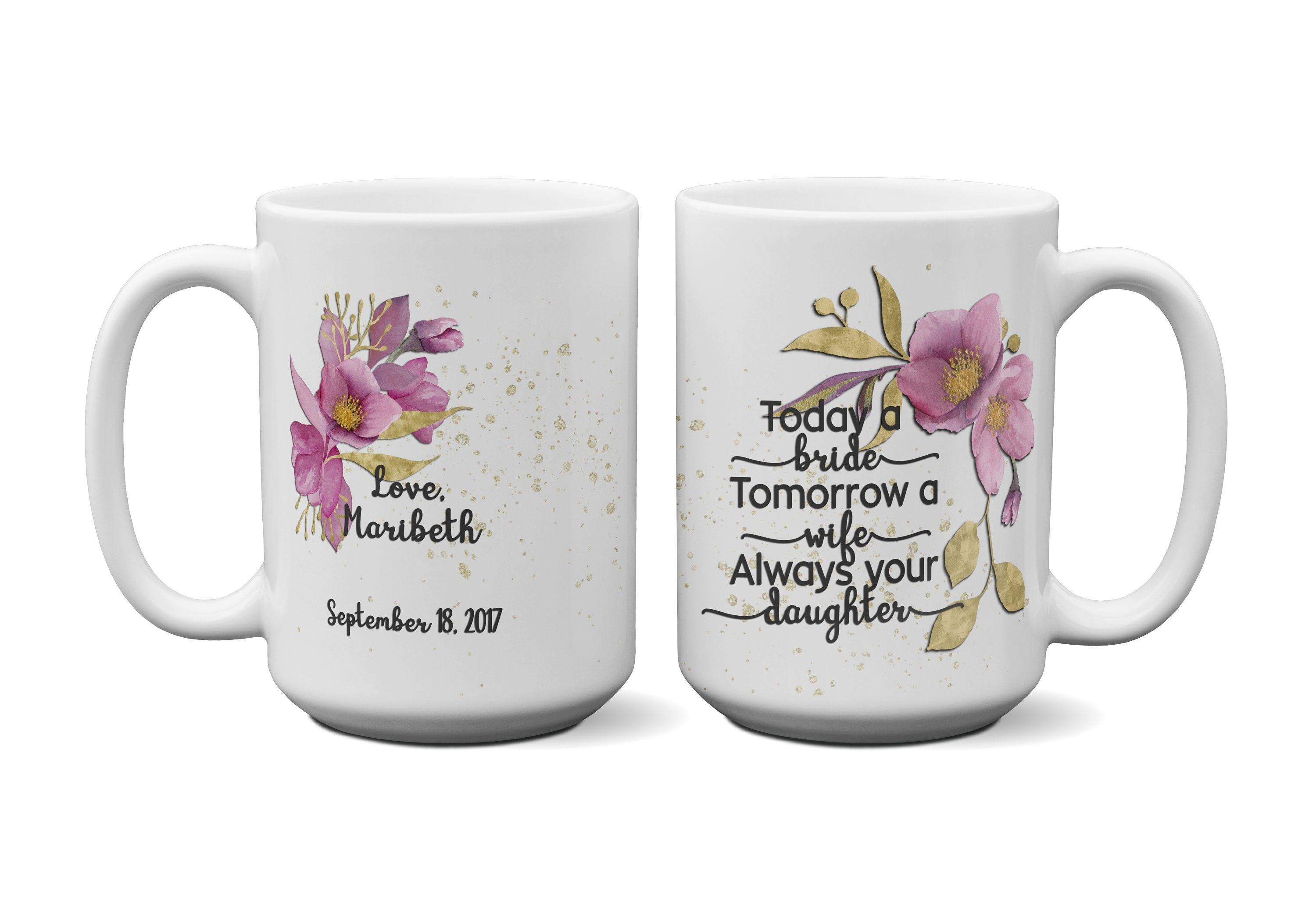 Personalized Daughter Wedding Gift Today a Bride Always your Daughter 15 oz coffee mug Parent Thank You