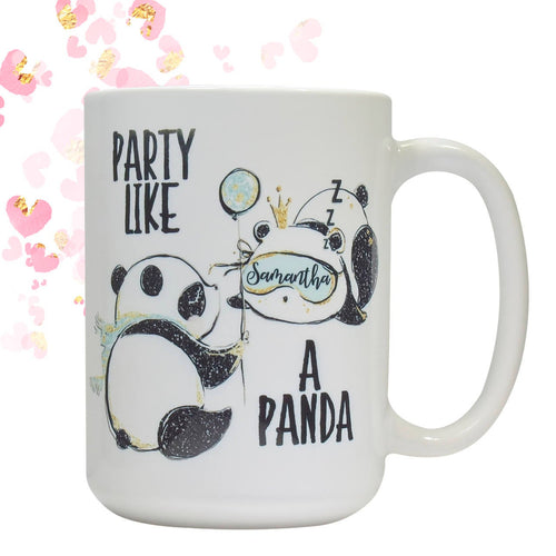 Personalized Party Like a Panda coffee mug gift Funny Birthday Gift for Her
