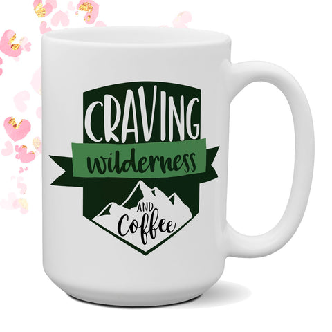 Craving Wilderness 15 oz coffee mug | Camping | Camper Gift | Coffee Lover | Nature | Happy Camper | Mountains | Outdoors | Gift for Him