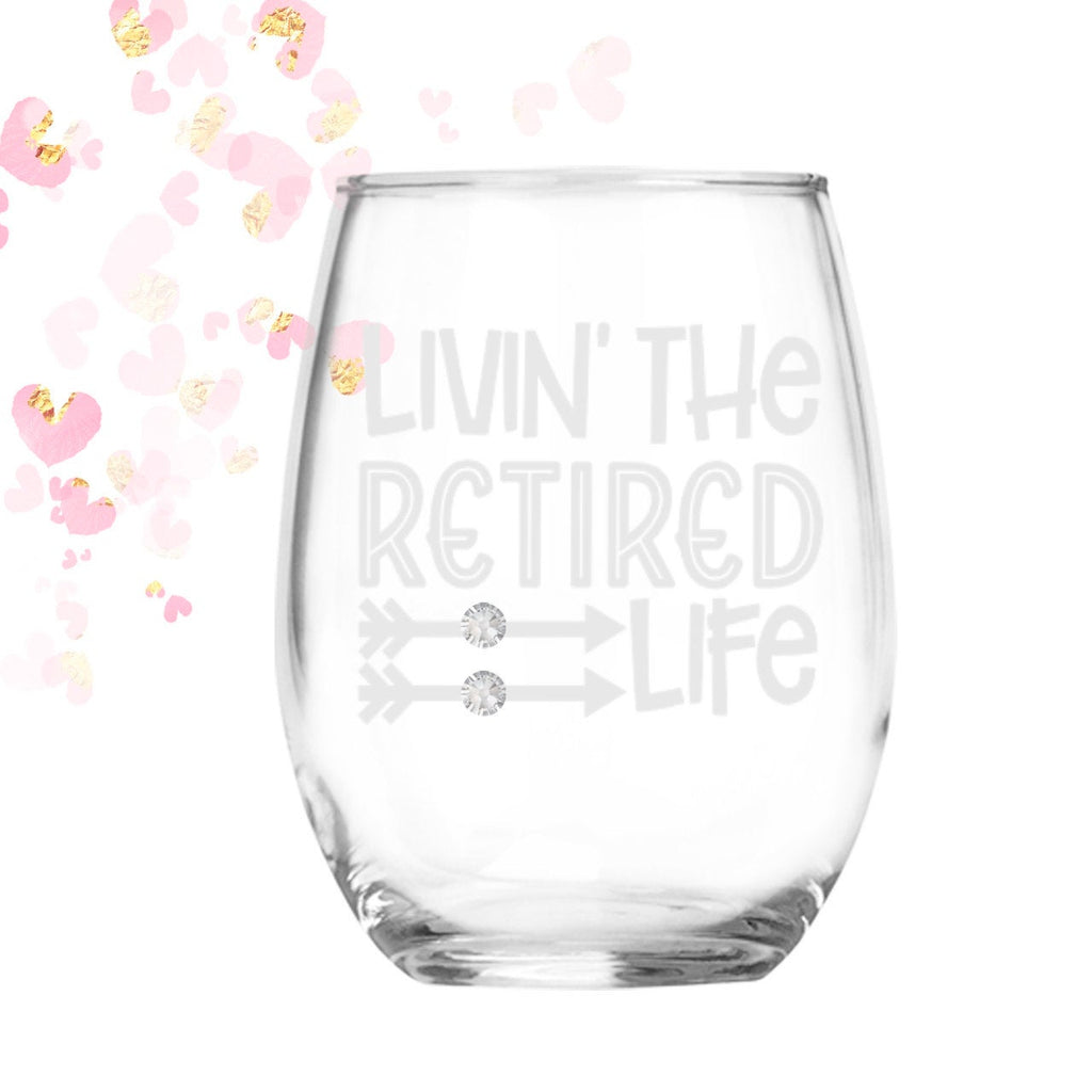 Retired Life stemless 21 oz wine glass | Retired | Retirement Gift for Women Men | Teacher Gift | Co worker retirement | Goodluck Goodbye