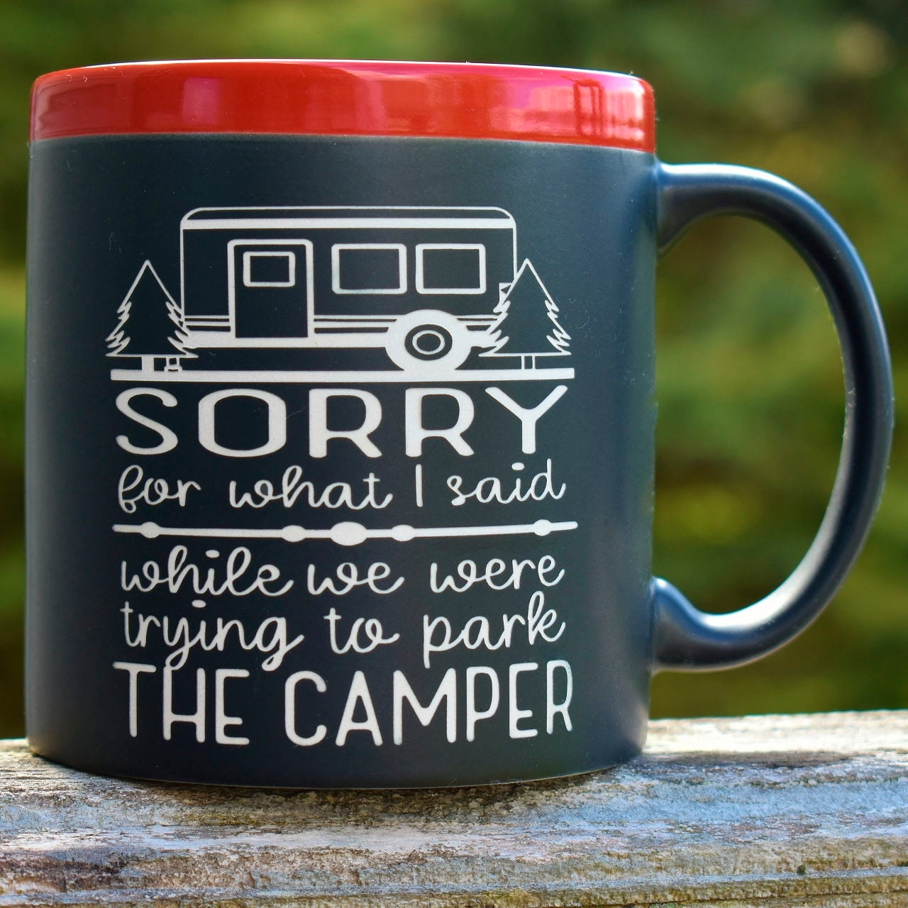 Sorry for What I Said Parking the Camper 22 oz Coffee Mug Camping Outdoor Lover Gift