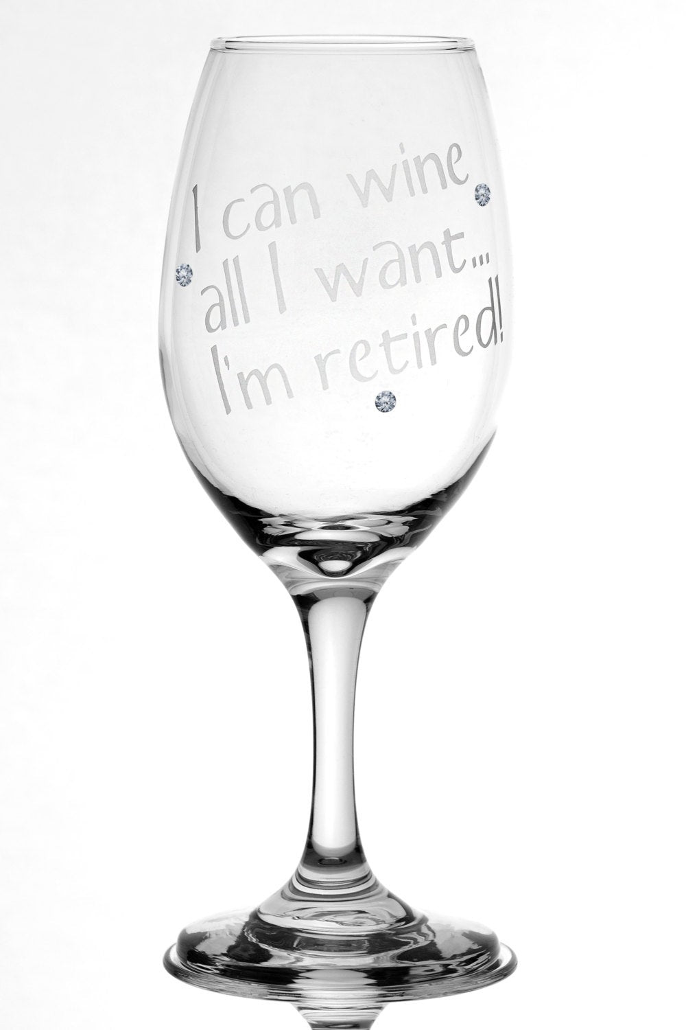 Retirement Gift I Can Wine All I Want - I'm Retired Personalized 13 oz stem wine glass | Funny Retirement Gift | Retirement Wine Glass