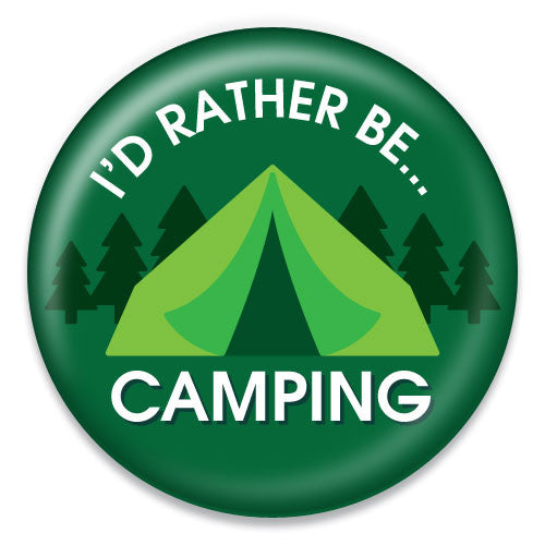 I'd Rather Be Camping - ChattySnaps