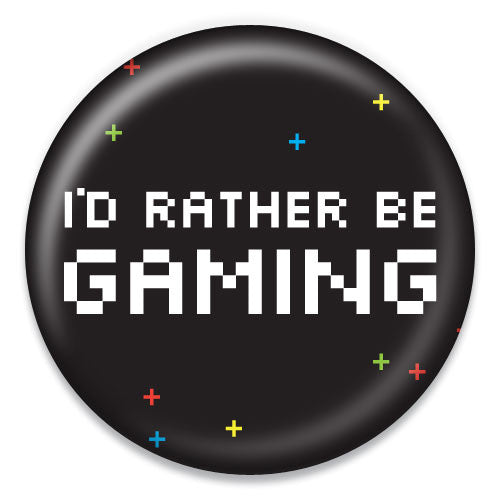 I'd Rather Be Gaming - ChattySnaps