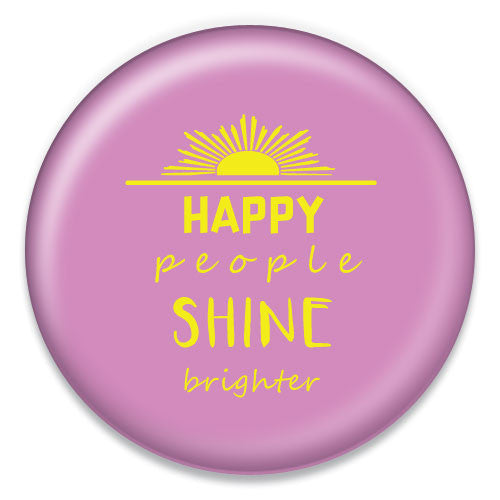 Happy People Shine Brighter - ChattySnaps