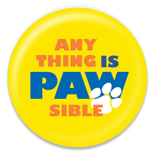 Anything is Pawsible - ChattySnaps