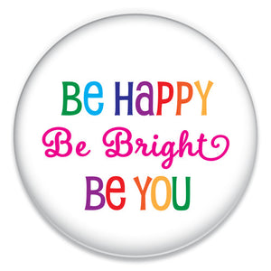 Be Happy Be Bright - ChattySnaps