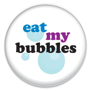 Eat My Bubbles - ChattySnaps