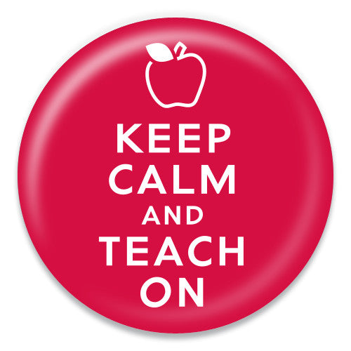 Keep Calm and Teach On - ChattySnaps