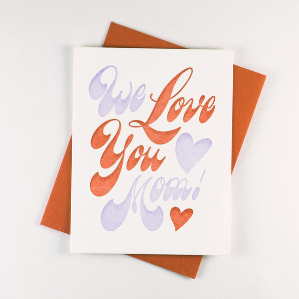 We Love You Mom - QTY: 6