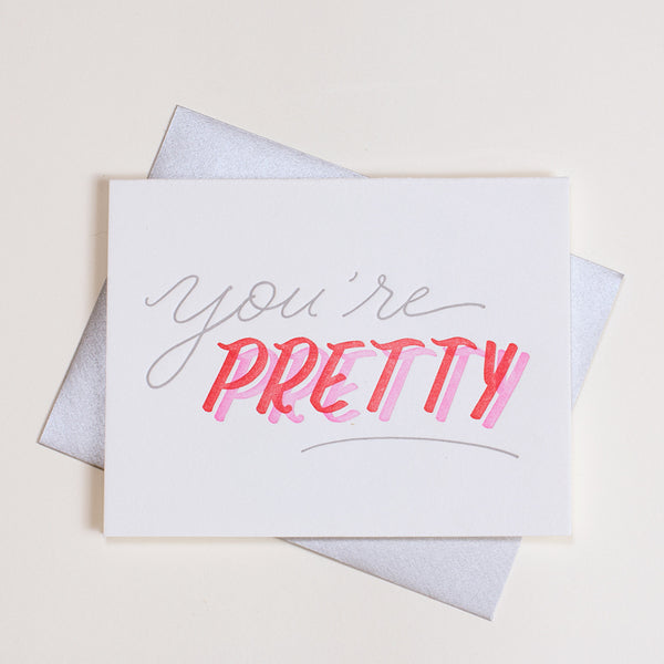 You're Pretty - QTY: 6