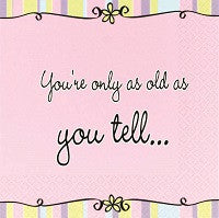 Forever Young - As Old As You Tell - Beverage Napkins