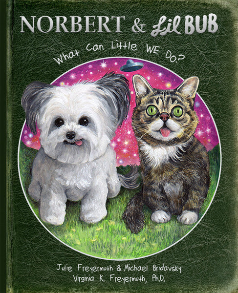 "Lil BUB and Norbert's ""What Can Little WE Do?"" Illustrated Book - NOW SHIPPING"