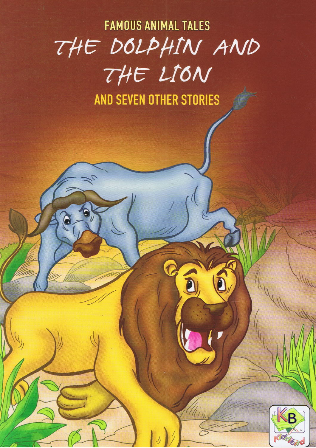 Famous Animal Tales: The Dolphin Snd The Lion And Seven Other Stories