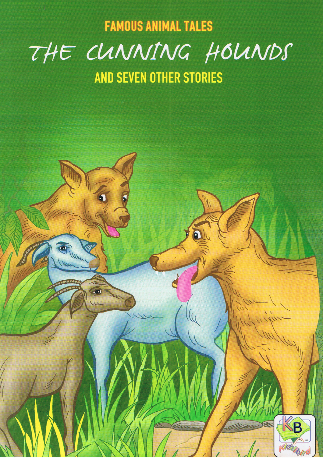 Famous Animal Tales: The Cunning Hounds And Seven Other Stories