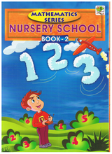 Load image into Gallery viewer, Mathematics Series Nursery School Book 2