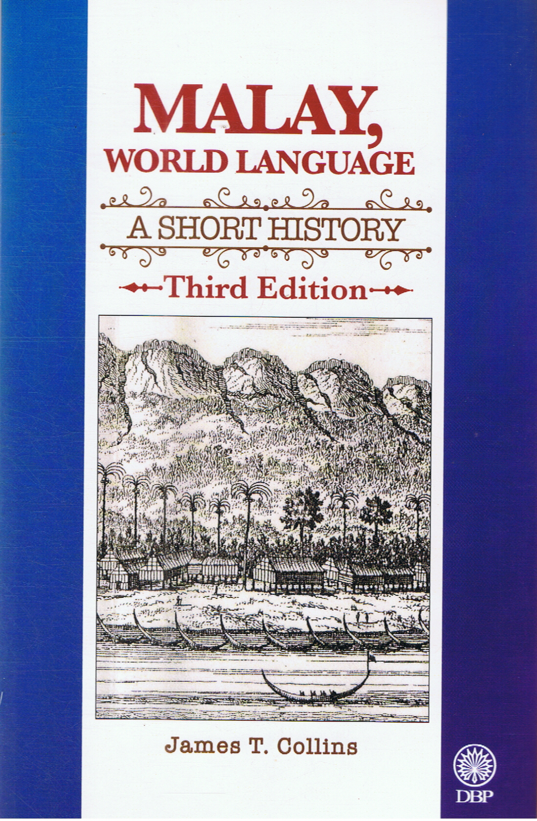 Malay World Language: A Short History Third Edition