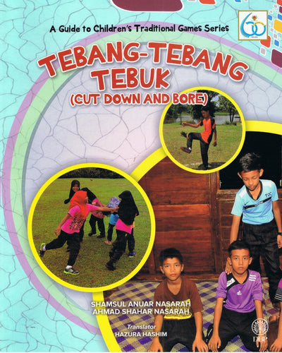 Dewan Bahasa dan Pustaka-A Guide To Children's Traditional Games Series: Cut Down And Bore-9789834902520-BukuDBP.com