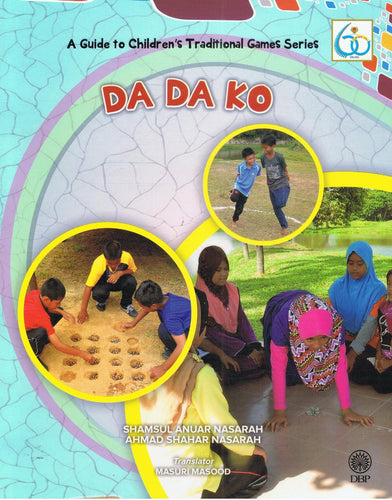 Dewan Bahasa dan Pustaka-A Guide To Children's Traditional Games Series: Da Da Ko-9789834902568-BukuDBP.com