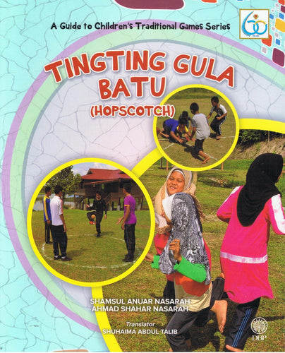 Dewan Bahasa dan Pustaka-A Guide To Children's Traditional Games Series: Hopscotch-9789834902513-BukuDBP.com