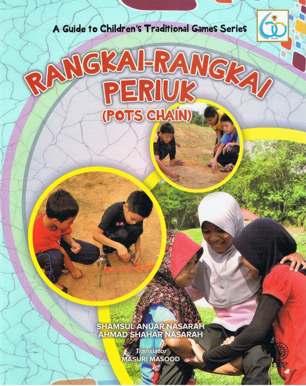 Dewan Bahasa dan Pustaka-A Guide To Children's Traditional Games Series: Pots Chain-9789834902575-BukuDBP.com