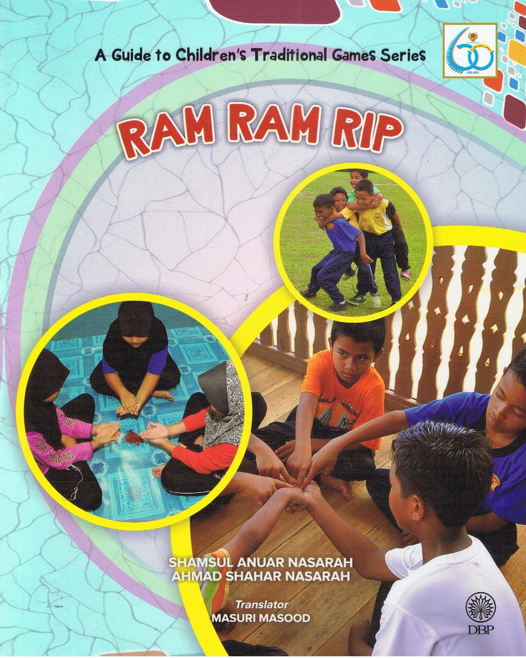 Dewan Bahasa dan Pustaka-A Guide To Children's Traditional Games Series: Ram Ram Rip-9789834902582-BukuDBP.com
