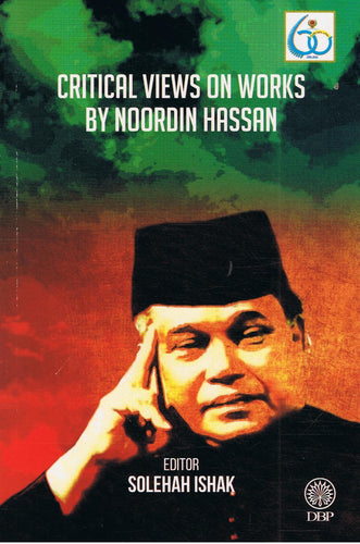 Dewan Bahasa dan Pustaka-Critical Views On Works By Noordin Hassan-9789834901233-BukuDBP.com