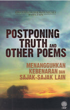 Load image into Gallery viewer, Dewan Bahasa dan Pustaka-Postponing Truth And Other Poems (Kulit Nipis)-9789834615178-BukuDBP.com