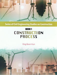 Dewan Bahasa dan Pustaka-Series Of Civil Engineering Studies On Construction Book 1: Construction Process-9789834605797-BukuDBP.com