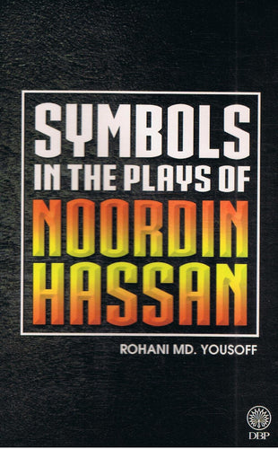 Dewan Bahasa dan Pustaka-Symbols In The Plays Of Noordin Hassan-9789834905743-BukuDBP.com