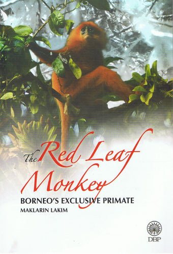 Dewan Bahasa dan Pustaka-The Red Leaf Monkey Borneo's Exclusive Primate-9789834903770-BukuDBP.com