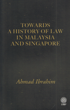 Load image into Gallery viewer, Dewan Bahasa dan Pustaka-Towards A History Of Law In Malaysia and Singapore-9789836230539-BukuDBP.com