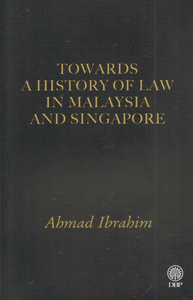 Dewan Bahasa dan Pustaka-Towards A History Of Law In Malaysia and Singapore-9789836230539-BukuDBP.com
