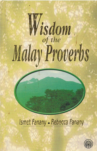 Dewan Bahasa dan Pustaka-Wisdom of the Malay Proverbs-9789836277473-BukuDBP.com