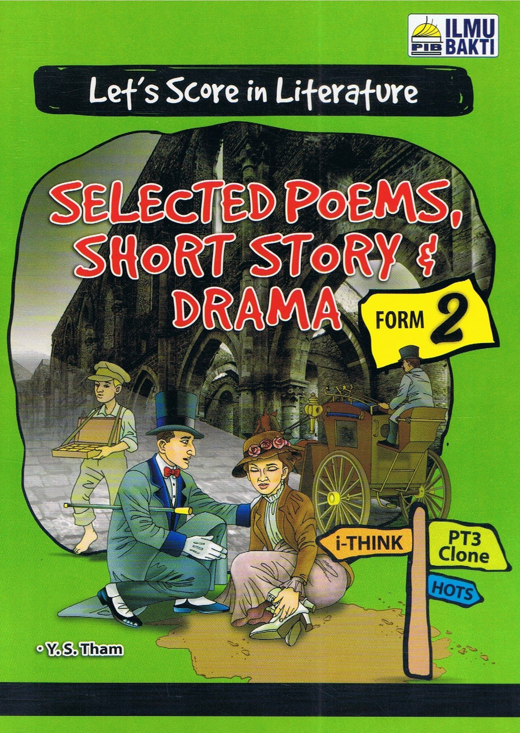 Ilmu Bakti-Let's Score in Literature: Selected Poems, Short Story & Drama Form 2-9789674548261-BukuDBP.com