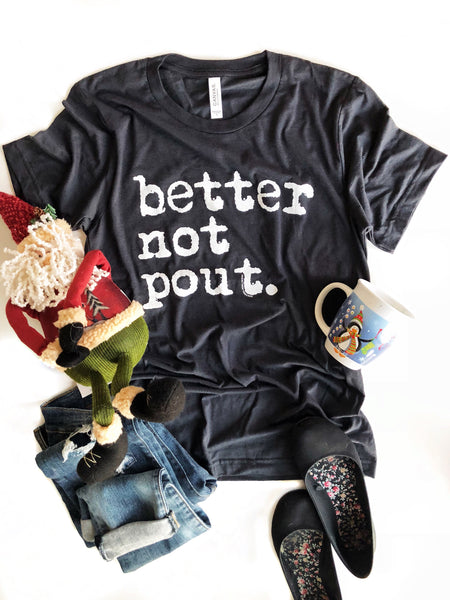 Better Not Pout Graphic Tee