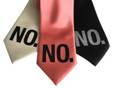 "Neckties with ""NO"" print, by Cyberoptix Tie Lab"
