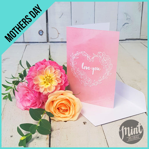 DELUXE 'LOVE YOU' GREETING CARD - *MOTHERS DAY*