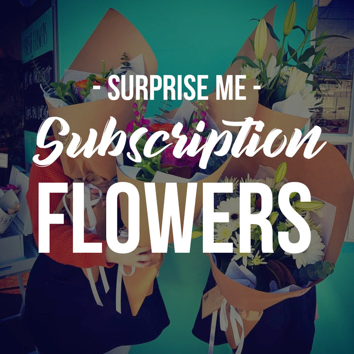 Subscription Flowers - Surprise Me