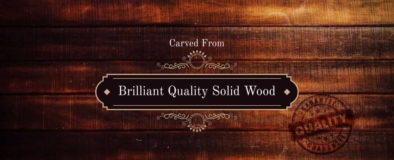 Brilliant Quality Solid Wood