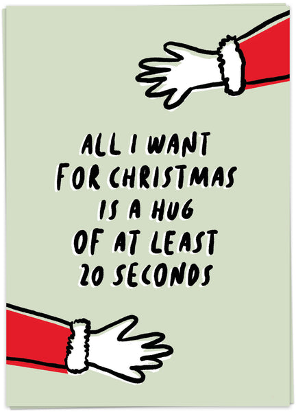 "Carte ""All I want for Christmas is a hug of at least 20 seconds"""