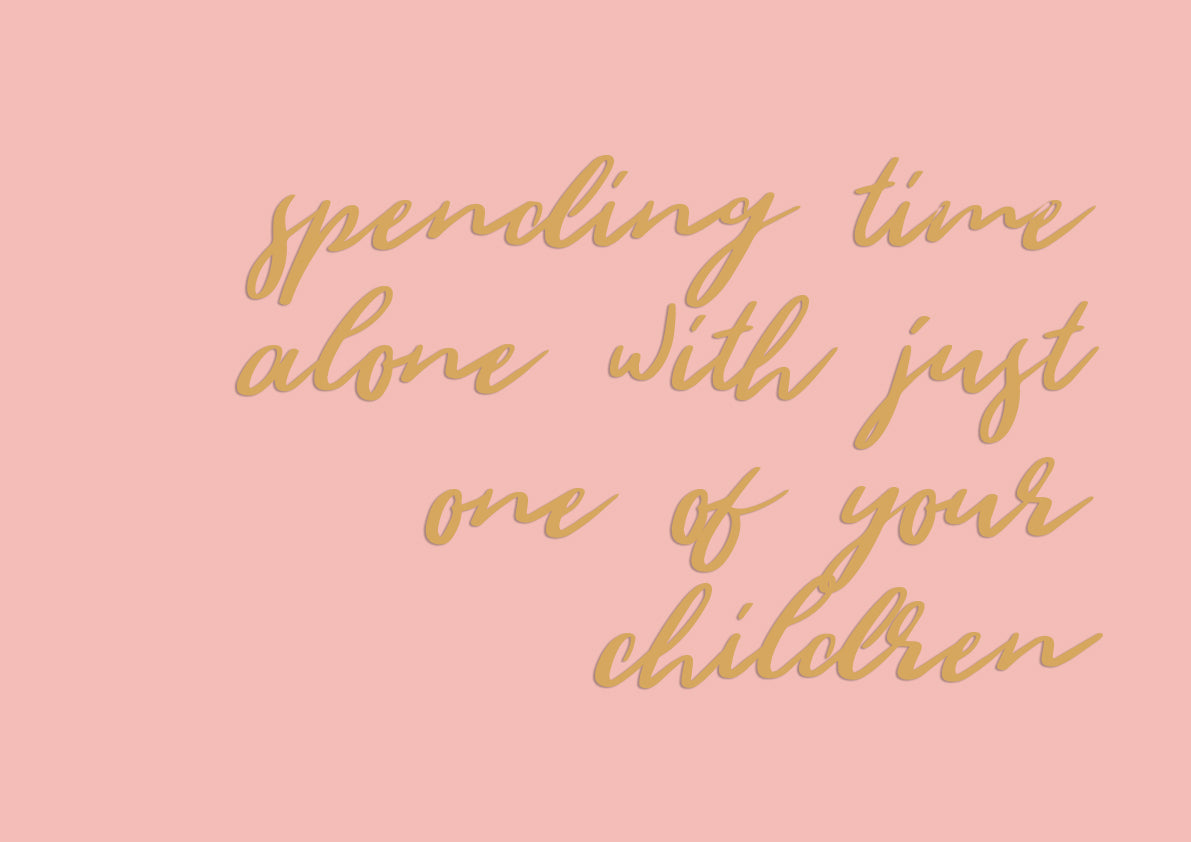 Spend Time Alone with Your Kid