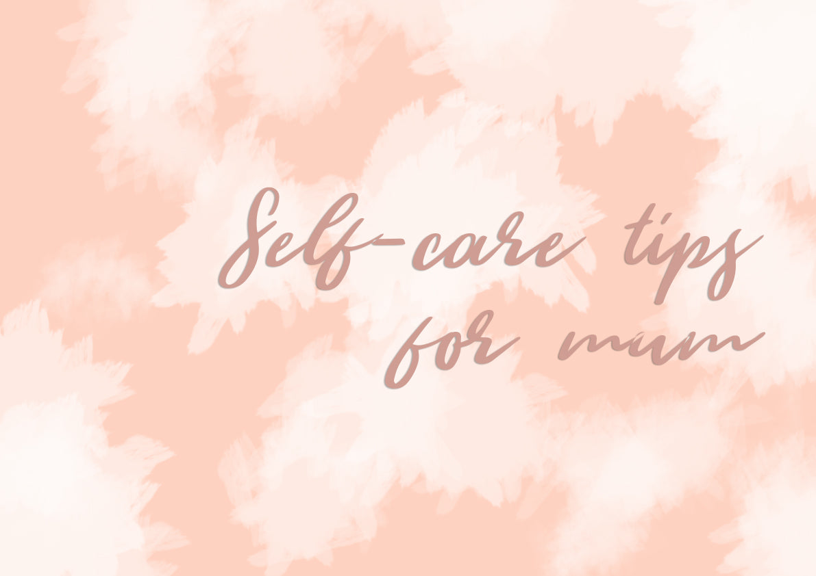 Self-Care Tips For Mums