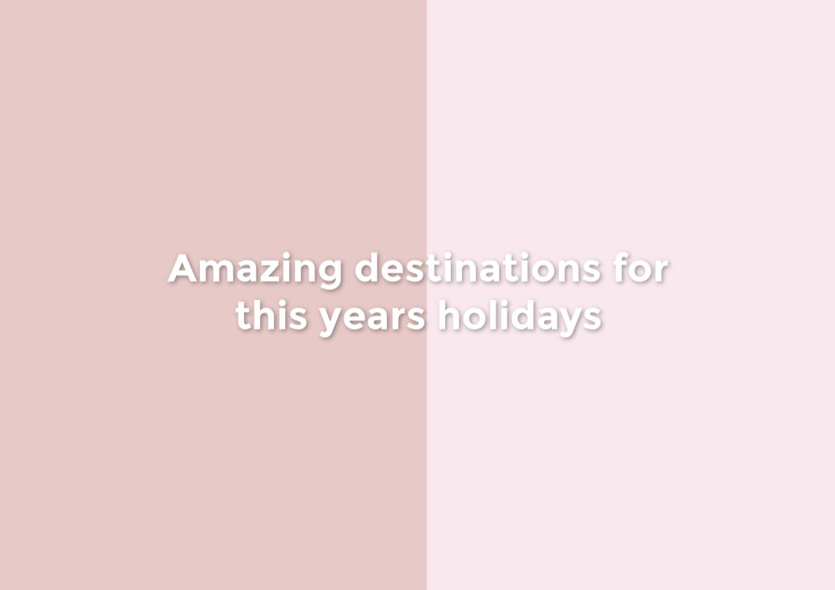 Amazing destinations for this years holidays