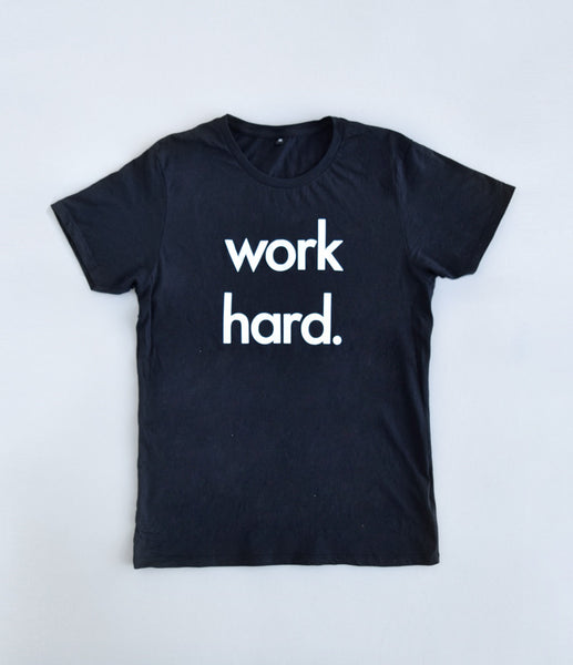 "Unisex Adult ""WORK HARD"" Tee"
