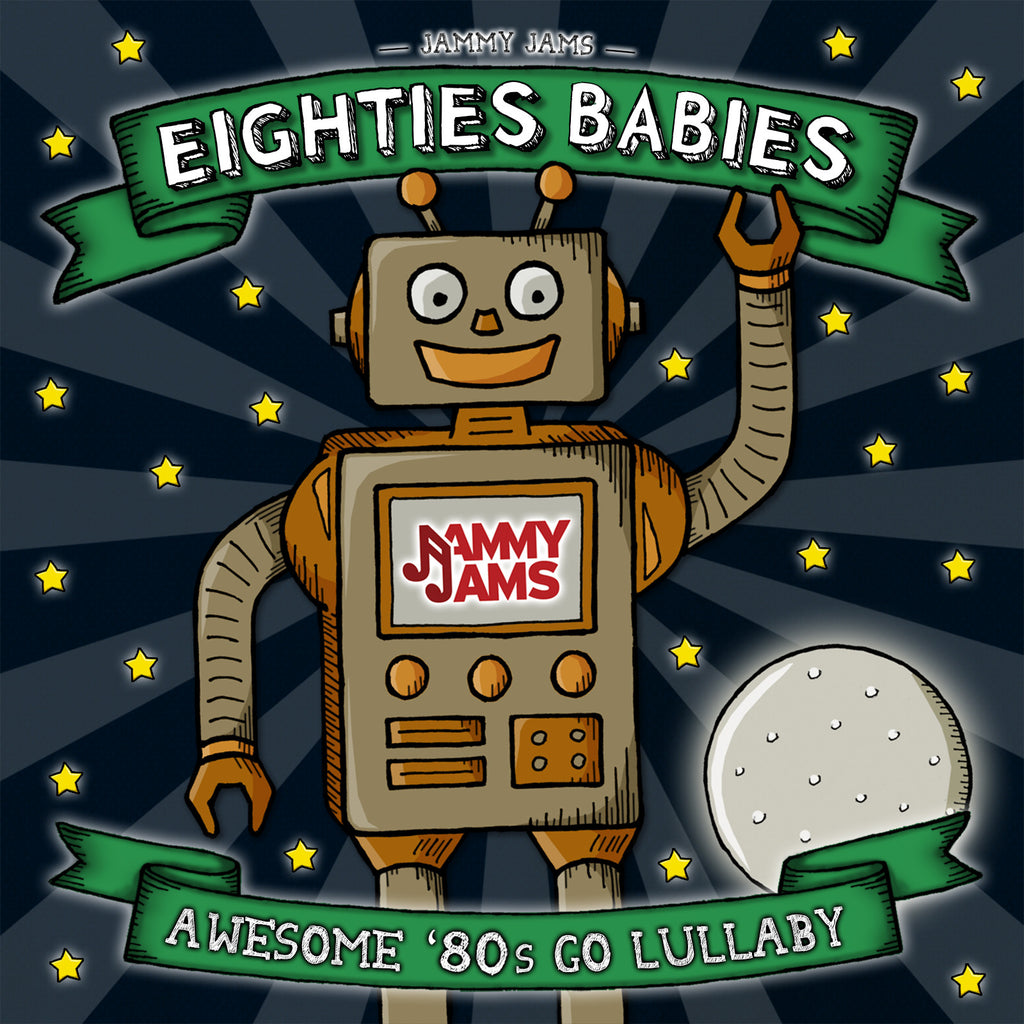 Eighties Babies: Awesome '80s Go Lullaby - Jammy Jams