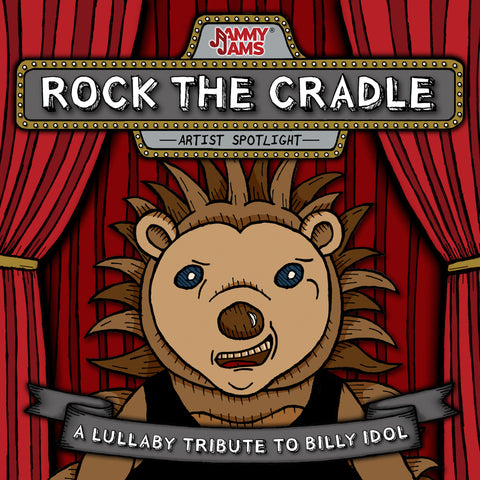Rock The Cradle: A Lullaby Tribute To Billy Idol